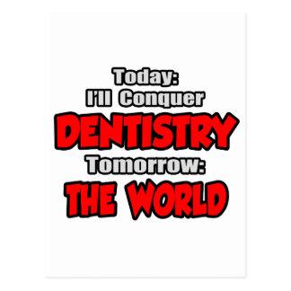 Hoje odontologia… amanhã, o mundo cartão postal