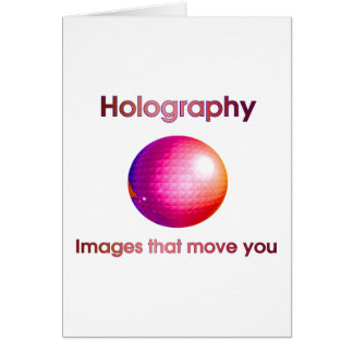 Holografia: Imagens que o movem Cartão Comemorativo