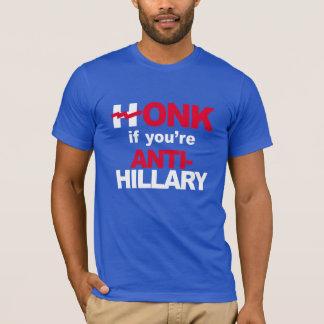 Honk se você é Anti-Hillary - - Anti-Hillary --.pn Camiseta