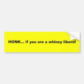 HONK… se você é um liberal whiney Adesivo Para Carro