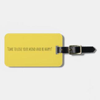 Hora de perder sua mente e de ser Tag feliz do Etiqueta De Bagagem