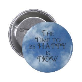 Hora de ser botão FELIZ do céu azul Bóton Redondo 5.08cm