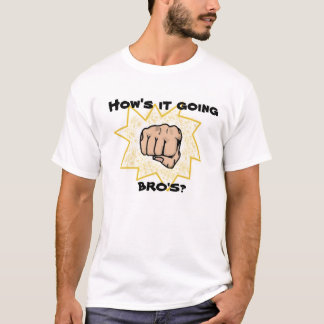 Hows ele que vai, bros? Tshirt Camiseta