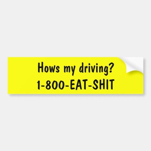 Hows minha condução? 1-800-EAT-SHIT Adesivo Para Carro