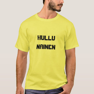 Hullu Nainen - mulher louca em finlandês Camiseta