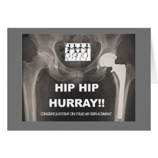 Hurray anca anca - Contrats na cirurgia anca Cartão Comemorativo