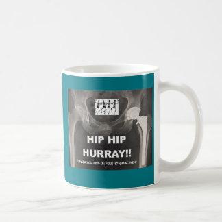 Hurray anca anca para sua substituição anca caneca de café