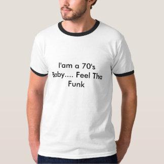 I'am um bebê dos anos 70…. Funk de Tha da sensação Tshirts