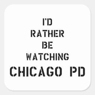 I'd rather be watching Chicago PD Adesivo Quadrado