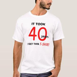 Ideias dos presentes de aniversário de 40 anos camiseta
