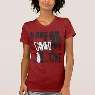 IM aqui por um bom tempo T-shirts