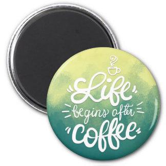 Imã A vida engraçada começa após o ímã do café |