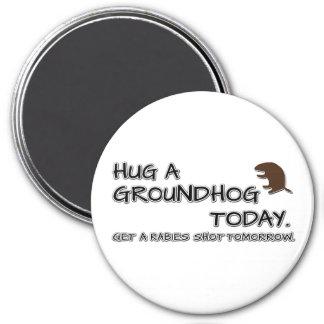 Imã Abrace um groundhog hoje. Fique uma raiva