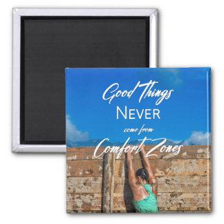 Imã As boas coisas nunca vêm das zonas de conforto