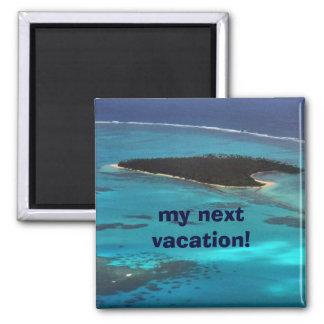 Imã as minhas próximas férias!