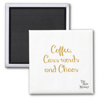 Imã Café, Cuss-palavras e caos - ímã