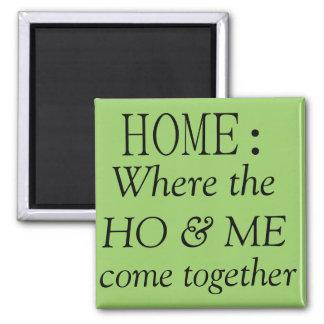 Imã Casa: onde ho & eu vem junto