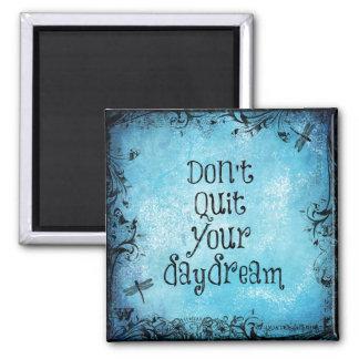 Imã Citações inspiradas: Não pare seu Daydream