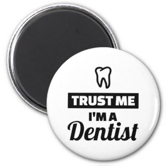 Imã Confie que eu mim é um dentista