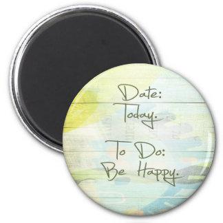 Imã Data: Hoje.  Para fazer: Esteja feliz