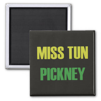 Imã de geladeira - senhorita Tun Pickney