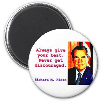 Imã Dê sempre seu melhor - Richard Nixon