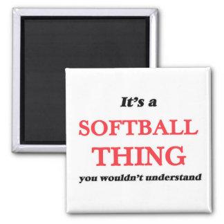 Imã É uma coisa do softball, você não compreenderia