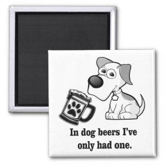 Imã Engraçado, em cervejas do cão eu tive somente um