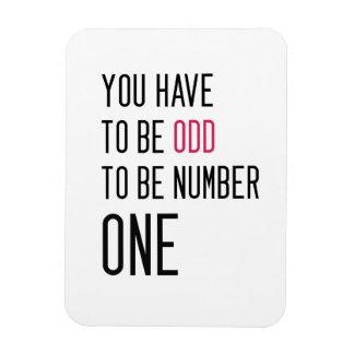 Ímã Engraçado você tem que ser impar ser o número um