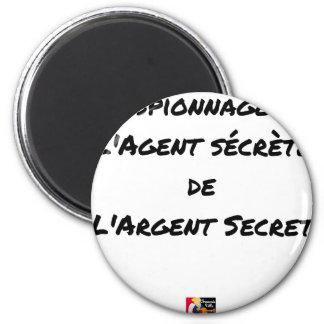 IMÃ ESPIONAGEM: O AGENTE SEGREGA DINHEIRO SECRETO