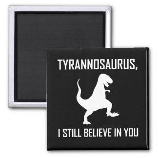 Imã Eu ainda acredito o tiranossauro Rex