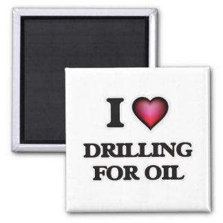 Imã Eu amo furar para o óleo