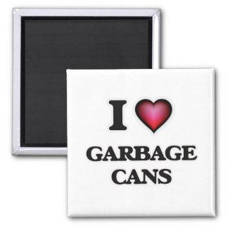 Imã Eu amo latas de lixo