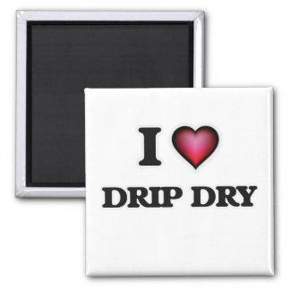 Imã Eu amo o gotejamento seco