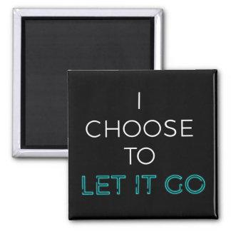 Imã Eu escolho deixá-lo ir!