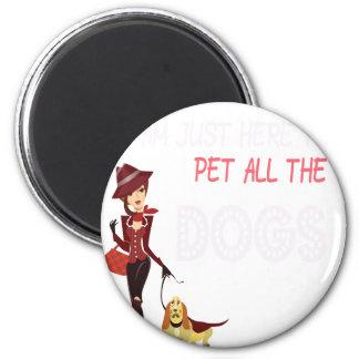 Imã Eu estou apenas aqui pet todos os cães