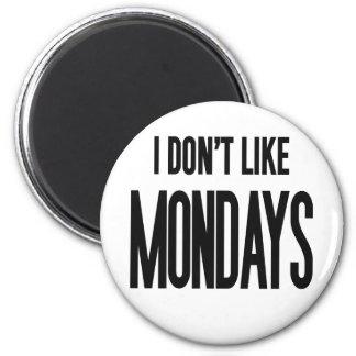 Imã Eu não gosto de segundas-feiras
