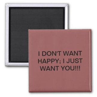 Imã Eu não quero feliz…