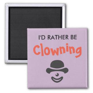Imã Eu preferencialmente Clowning