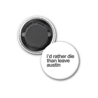 Imã Eu preferencialmente morreria do que para sair da