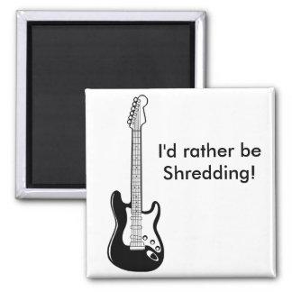 "Imã ""Eu preferencialmente Shredding"" o ímã do"