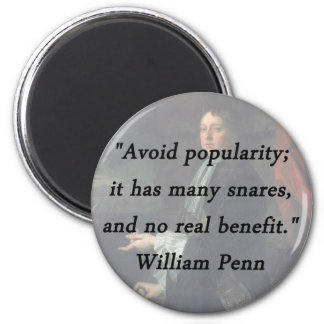 Imã Evite a popularidade - William Penn