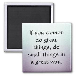 Imã Faça coisas pequenas em uma grande maneira
