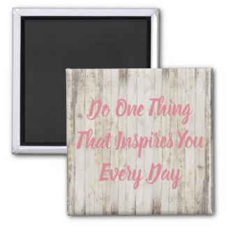 Imã Faça uma coisa que o inspira cada ímã do dia