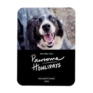 Ímã Feriado engraçado da foto do cão de Pawsome