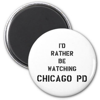 Imã I'd rather be watching Chicago PD