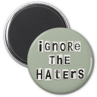 Imã Ignore os haters.