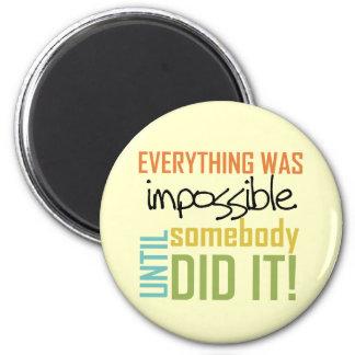 Imã Impossível até alguém fê-lo