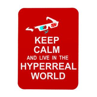 Ímã Mantenha a calma e viva no mundo hyperreal