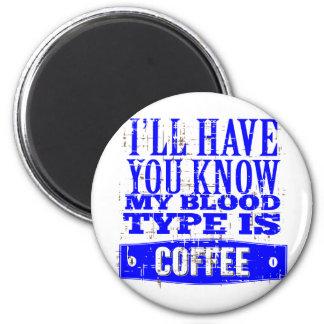 Imã Meu tipo de sangue é café